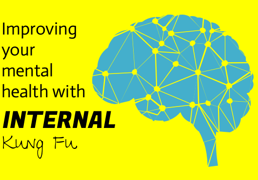 improve you mental health with internal kung fu ©2018 Internal Kung Fu